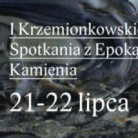 I Krzemionkowskie Spotkania z Epoką Kamienia
